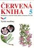 Červená kniha ohrožených a vzácných druhů rostlin a živočichů ČR a SR 5: vyšší rostliny